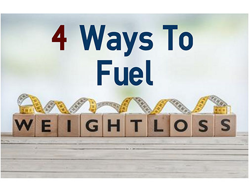 4 Ways to Fuel Weight Loss