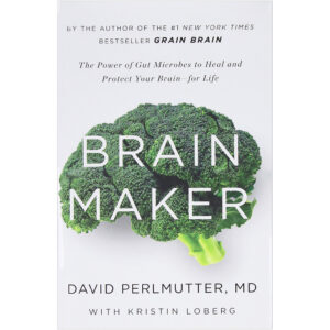 Brain Maker by David Perlmutter, MD