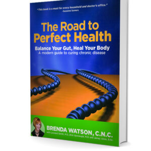 The Road To Perfect Health Book: Balance Your Gut, Heal Your Body